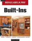 Built-Ins: Expert Advice from Start to Finish (Taunton's Build Like a Pro) Cover Image