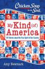 Chicken Soup for the Soul: My Kind (of) America: 101 Stories about the True Spirit of Our Country Cover Image