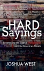 Hard Sayings: Reconciling the Cost of Discipleship and the American Dream Cover Image