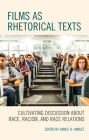 Films as Rhetorical Texts: Cultivating Discussion about Race, Racism, and Race Relations Cover Image