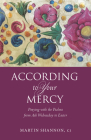 According to Your Mercy: Praying with the Psalms from Ash Wednesday to Easter Cover Image