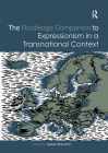 The Routledge Companion to Expressionism in a Transnational Context (Routledge Art History and Visual Studies Companions) Cover Image