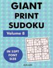 Giant Print Sudoku Volume 8: 100 9x9 sudoku puzzles in giant print 55pt font size Cover Image