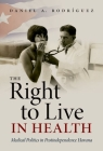 The Right to Live in Health: Medical Politics in Postindependence Havana (Envisioning Cuba) Cover Image