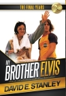 My Brother Elvis: The Final Years Cover Image