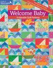 Welcome Baby: 9 Adorable Quilt Patterns Cover Image