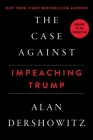 The Case Against Impeaching Trump Cover Image