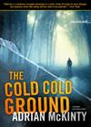 The Cold Cold Ground (Playaway Adult Fiction) Cover Image