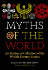 Myths of the World: An Illustrated Treasury of the World's Greatest Stories Cover Image