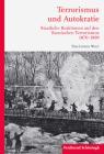 Terrorismus Und Autokratie: Staatliche Reaktionen Auf Den Russischen Terrorismus 1870-1890 Cover Image