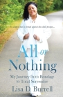 All or Nothing: My Journey from Bondage to Total Surrender Cover Image