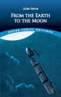 From the Earth to the Moon (Dover Thrift Editions) Cover Image