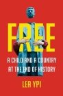 Free: A Child and a Country at the End of History Cover Image