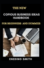 The New Copious Business Ideas Handbook For Beginners And Dummies Cover Image