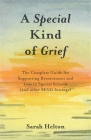 A Special Kind of Grief: The Complete Guide for Supporting Bereavement and Loss in Special Schools (and Other Send Settings) Cover Image