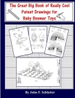 The Great Big Book of Really Cool Patent Drawings for Baby Boomer Toys Cover Image