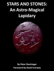 Stars and Stones: An Astro-Magical Lapidary Cover Image