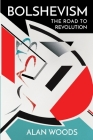Bolshevism: The Road to Revolution Cover Image