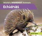 Echidnas (World's Weirdest Animals) Cover Image