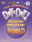 The Greatest Dot to Dot Book in the World: Book 4 (Greatest Dot-To-Dot Book in the World #4) Cover Image