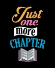 Just One More Chapter: Teacher Appreciation Notebook Or Journal Cover Image