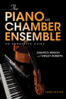 The Piano in Chamber Ensemble, Third Edition: An Annotated Guide Cover Image