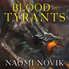 Blood of Tyrants (Temeraire) Cover Image