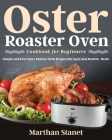 Oster Roaster Oven Cookbook for Beginners Cover Image