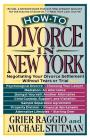 How to Divorce in New York: Negotiating Your Divorce Settlement Without Tears or Trial Cover Image