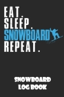 Snowboard Log Book: 6x9 Journal with over 50 preprinted days on the slopes. Snowboard / Ski Alpine Diary for the winter holidays Snowboard Cover Image