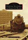Norfolk Southern in Hampton Roads (Images of America) Cover Image