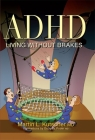 ADHD - Living Without Brakes Cover Image