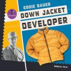 Eddie Bauer: Down Jacket Developer (First in Fashion) Cover Image