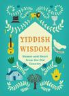 Yiddish Wisdom: Humor and Heart from the Old Country Cover Image