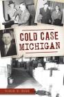 Cold Case Michigan (True Crime) Cover Image