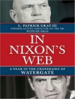 In Nixon's Web: A Year in the Crosshairs of Watergate Cover Image