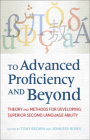 To Advanced Proficiency and Beyond: Theory and Methods for Developing Superior Second Language Ability Cover Image