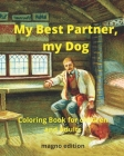 My Best Partner, My Dog Coloring Book for Children and Adults (Dogs #1) Cover Image