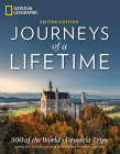 Journeys of a Lifetime, Second Edition: 500 of the World's Greatest Trips Cover Image