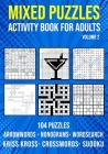 Mixed Puzzle Activity Book for Adults Volume 2: Arrowwords, Crossword, Kriss Kross, Word Search, Sudoku & Nonogram Variety Puzzlebook (UK Version) Cover Image