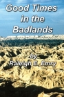 Good Times in the Badlands Cover Image
