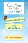 Can You See What I See: Envision a Better You and a Better World Cover Image