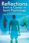 Reflections from a Career in Sport Psychology: An Autobiography and Guide to Teaching, Research and Professional Practice Cover Image