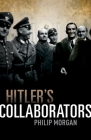 Hitler's Collaborators: Choosing Between Bad and Worse in Nazi-Occupied Western Europe Cover Image