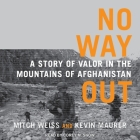 No Way Out: A Story of Valor in the Mountains of Afghanistan Cover Image