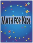 Math for Kids: Brain Games for Clever Kids, Puzzles to Exercise Your Mind (8.5 inch an 11 inch) Cover Image