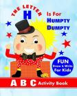 The Letter H Is For Humpty Dumpty: A B C Activity Book Cover Image