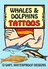 Whales and Dolphins Tattoos (Temporary Tattoos) Cover Image
