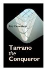 Tarrano the Conqueror Cover Image