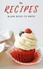 My Recipes Blank Book to Write Cover Image
